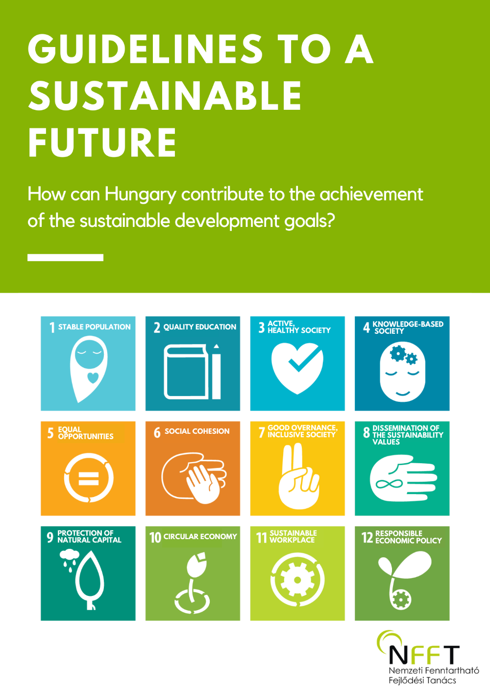 GUIDELINES TO A SUSTAINABLE FUTURE How can Hungary contribute to the achievement of the sustainable development goals_